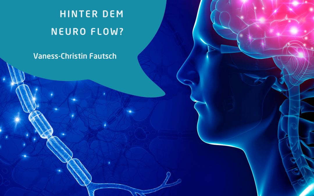 Was steckt hinter dem Neuro Flow ?